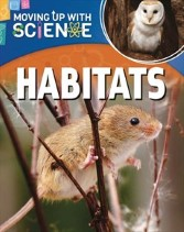 Moving Up With Science - Habitats